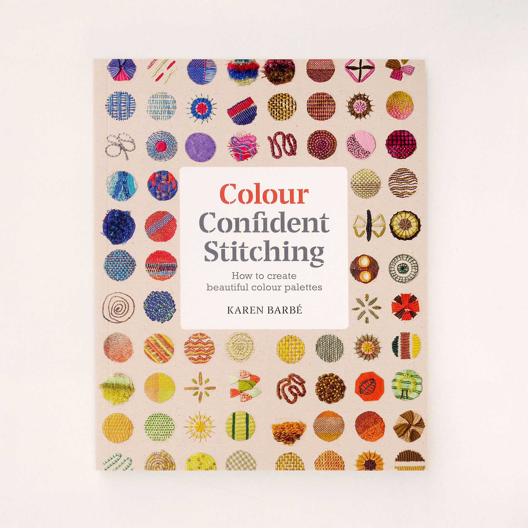 Barbé, Karen: Colour Confident Stitching: How to Create Beautiful Colour  Palettes (English Edition, Paperback)